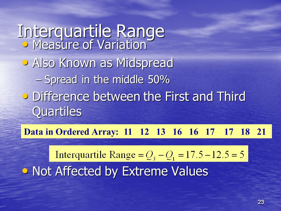 Interquartile Range Measure of Variation Also Known as Midspread