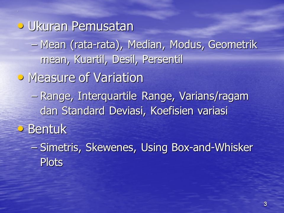 Ukuran Pemusatan Measure of Variation Bentuk