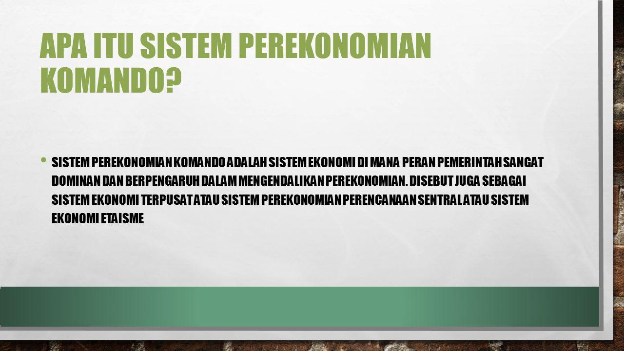 Apa itu sistem perekonomian komando