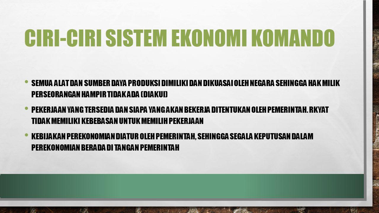 Ciri-ciri sistem ekonomi komando