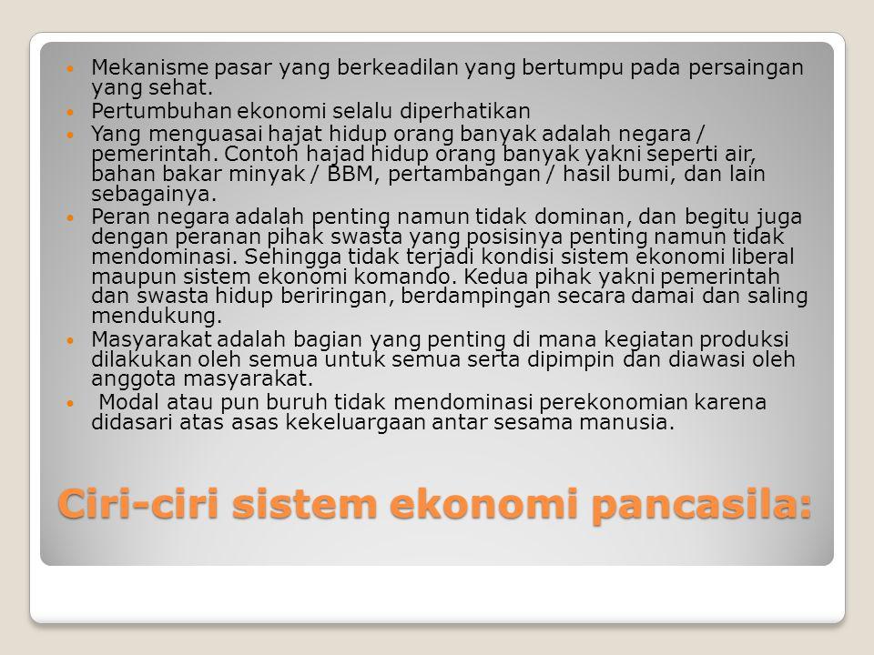 Ciri-ciri sistem ekonomi pancasila: