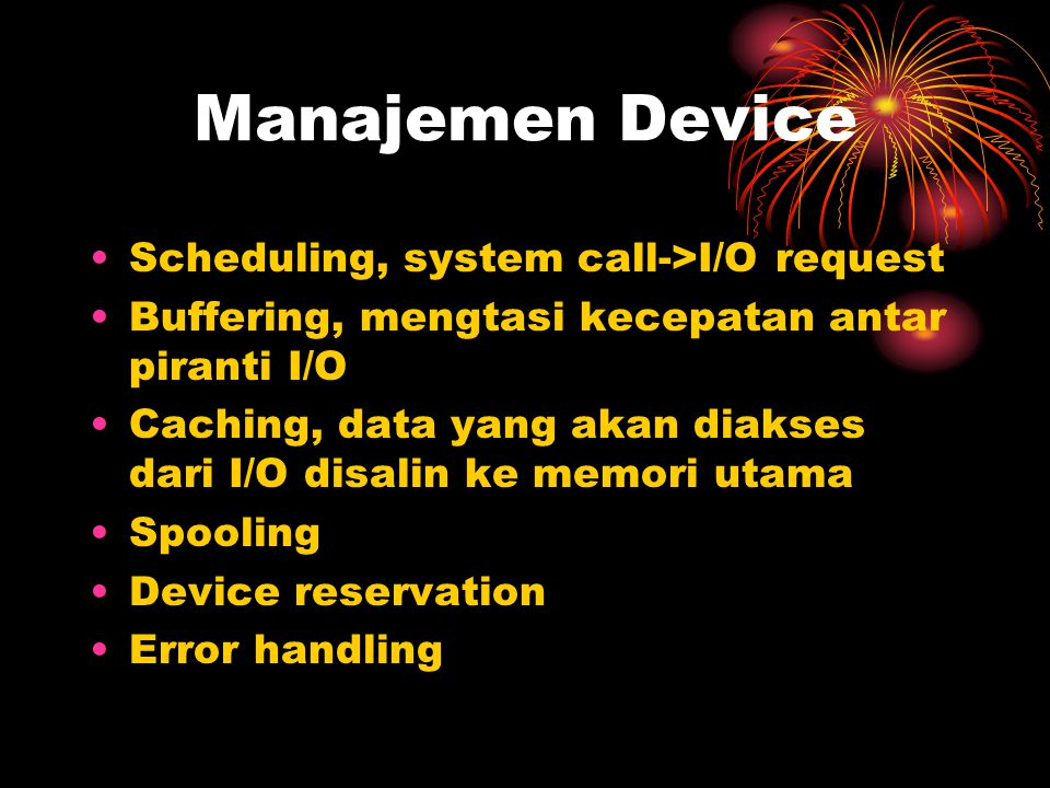 Manajemen Device Scheduling, system call->I/O request