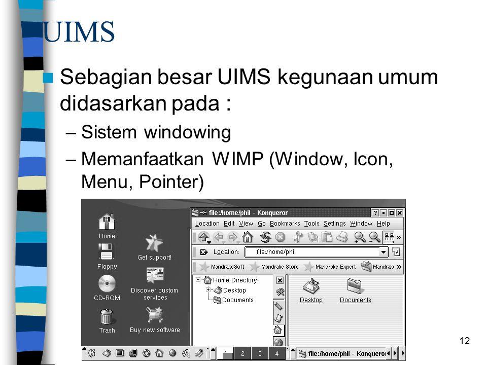 UIMS Sebagian besar UIMS kegunaan umum didasarkan pada :