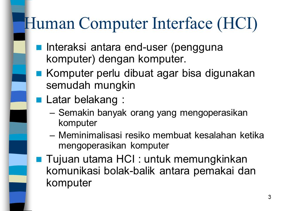 Human Computer Interface (HCI)
