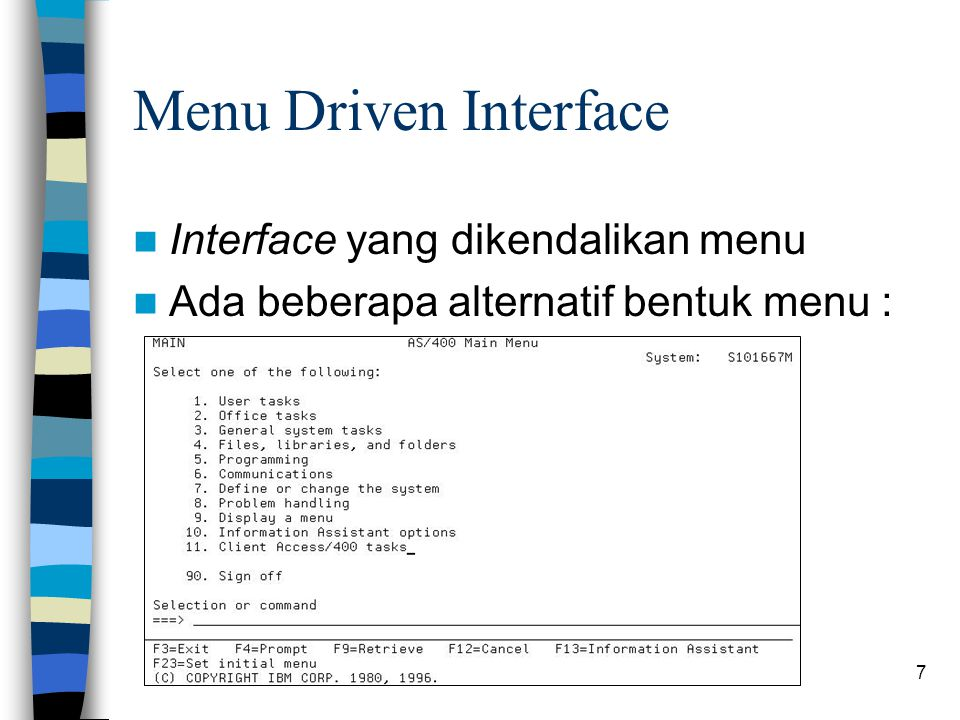 Menu Driven Interface Interface yang dikendalikan menu