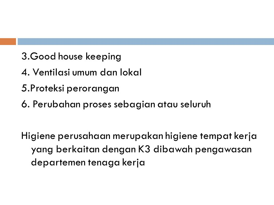 3. Good house keeping 4. Ventilasi umum dan lokal 5