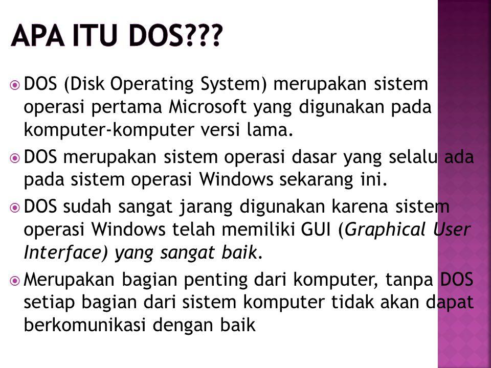 Apa itu dos DOS (Disk Operating System) merupakan sistem operasi pertama Microsoft yang digunakan pada komputer-komputer versi lama.
