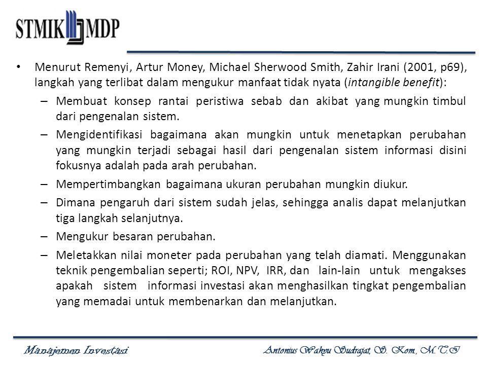 Menurut Remenyi, Artur Money, Michael Sherwood Smith, Zahir Irani (2001, p69), langkah yang terlibat dalam mengukur manfaat tidak nyata (intangible benefit):
