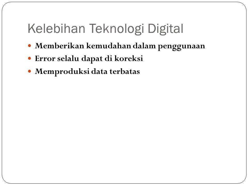Kelebihan Teknologi Digital
