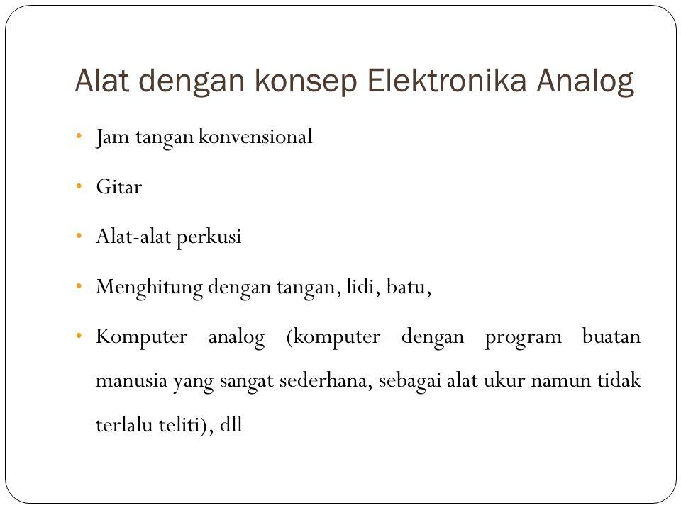 Alat dengan konsep Elektronika Analog