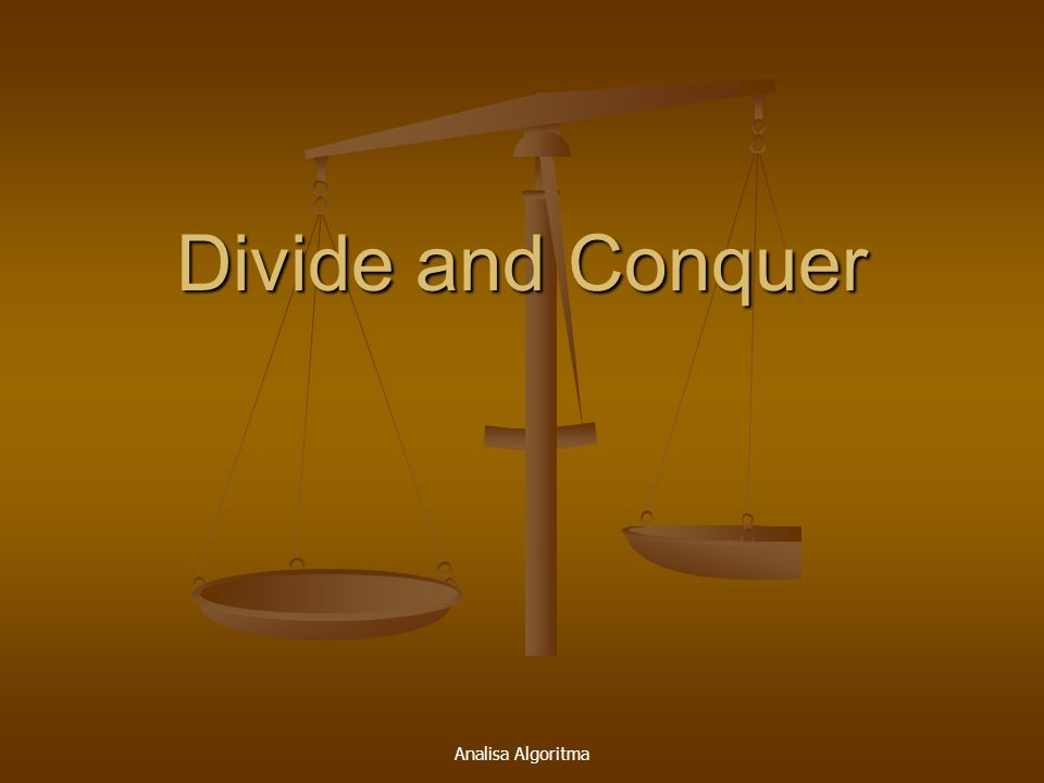 Divide and Conquer Analisa Algoritma