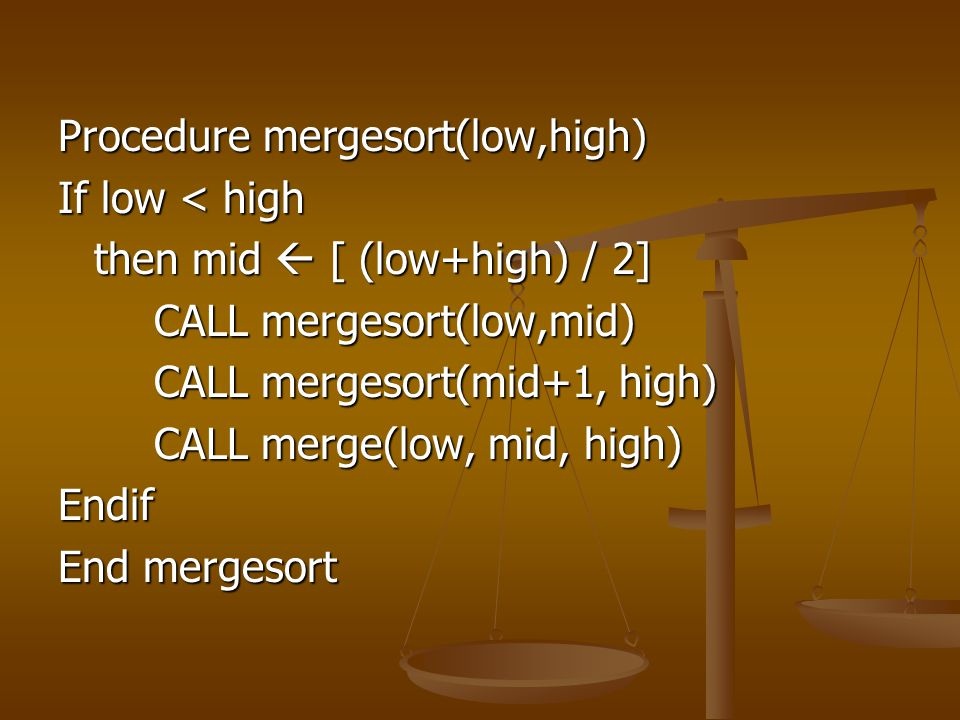 Procedure mergesort(low,high)
