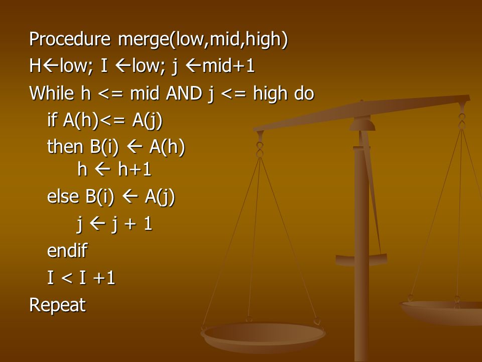 Procedure merge(low,mid,high)