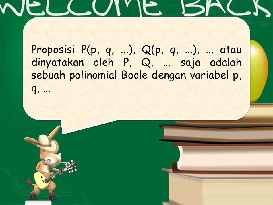 Proposisi P(p, q,. ), Q(p, q,. ),. atau dinyatakan oleh P, Q,