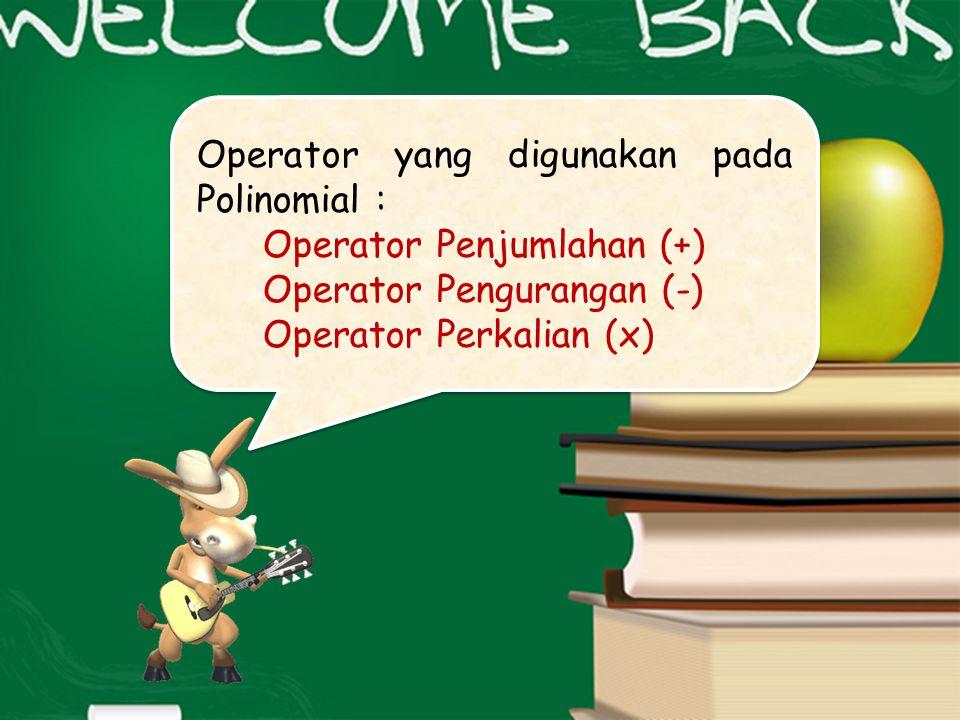 Operator yang digunakan pada Polinomial :