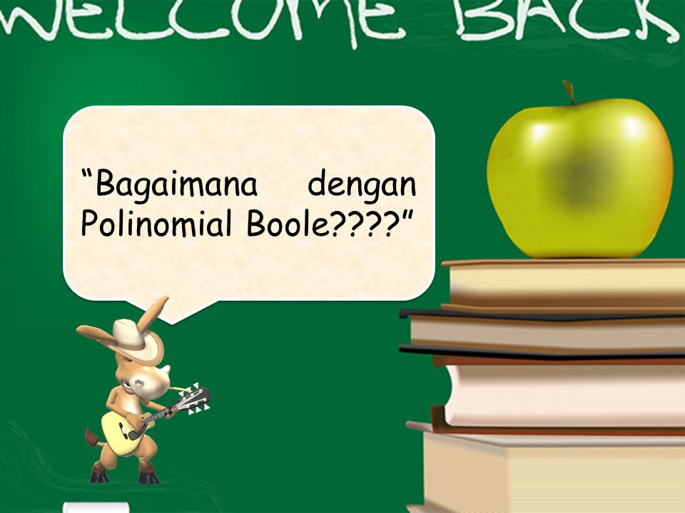 Bagaimana dengan Polinomial Boole