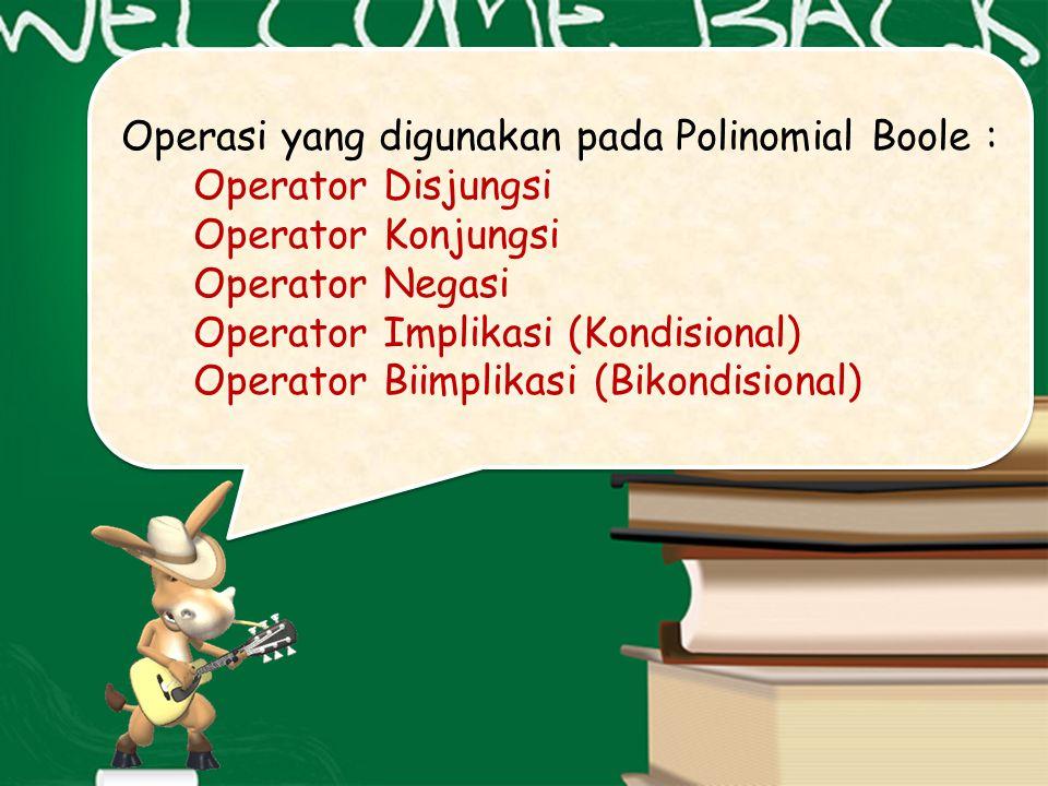 Operasi yang digunakan pada Polinomial Boole :