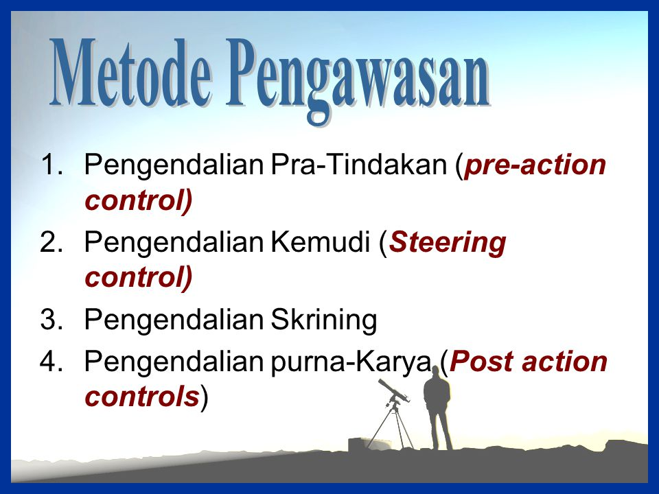 Metode Pengawasan Pengendalian Pra-Tindakan (pre-action control)