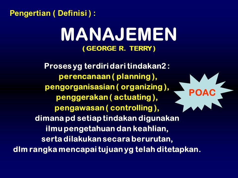 MANAJEMEN POAC Pengertian ( Definisi ) :