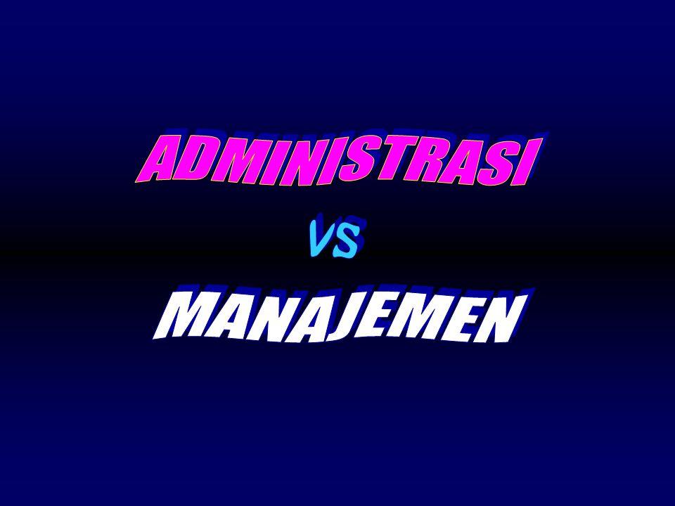ADMINISTRASI vs MANAJEMEN