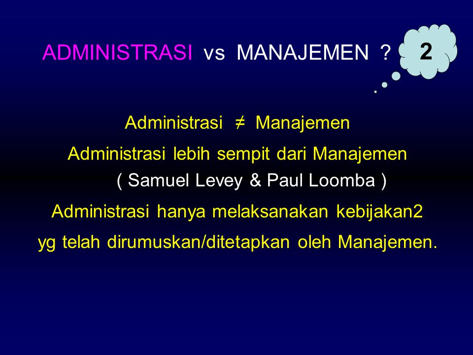 2 ADMINISTRASI vs MANAJEMEN Administrasi ≠ Manajemen