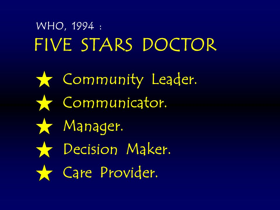 FIVE STARS DOCTOR Community Leader. Communicator. Manager.
