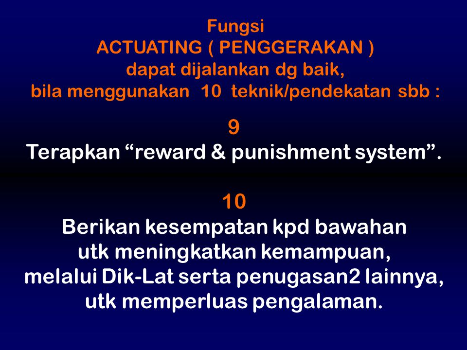 Terapkan reward & punishment system . 10