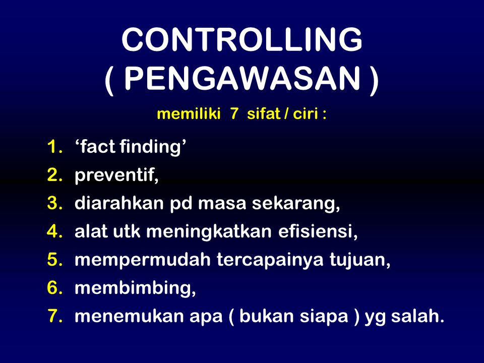 CONTROLLING ( PENGAWASAN ) 'fact finding' preventif,