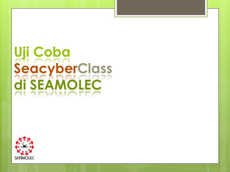 Uji Coba SeacyberClass di SEAMOLEC