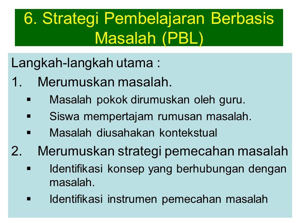 6. Strategi Pembelajaran Berbasis Masalah (PBL)