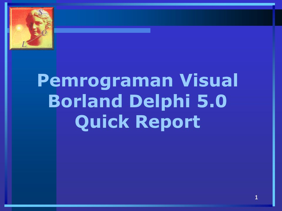 Pemrograman Visual Borland Delphi 5.0 Quick Report