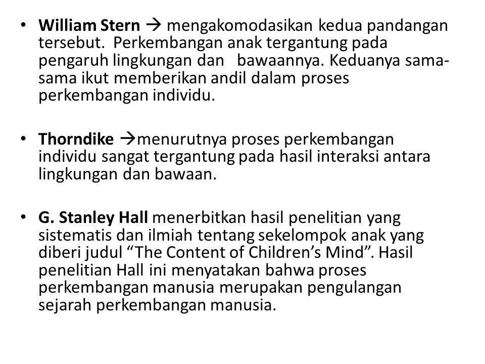 William Stern  mengakomodasikan kedua pandangan tersebut