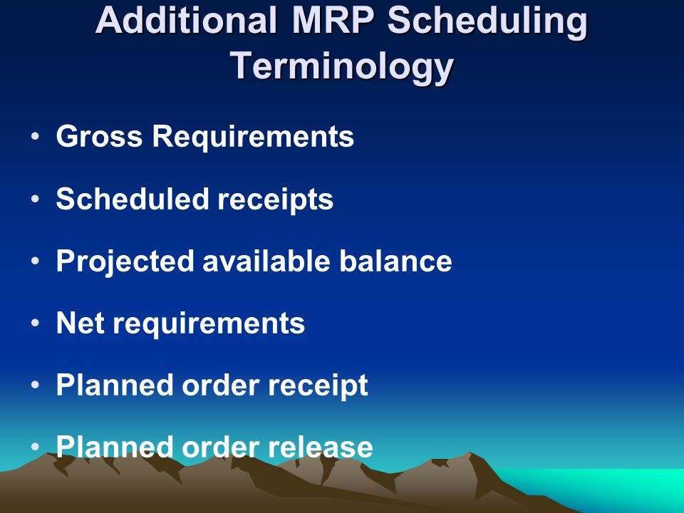 Additional MRP Scheduling Terminology