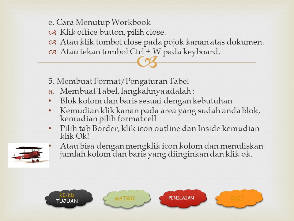 e. Cara Menutup Workbook Klik office button, pilih close.