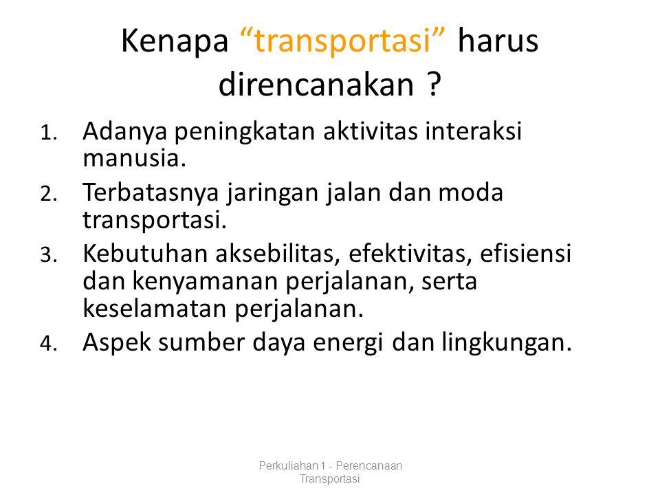 Kenapa transportasi harus direncanakan