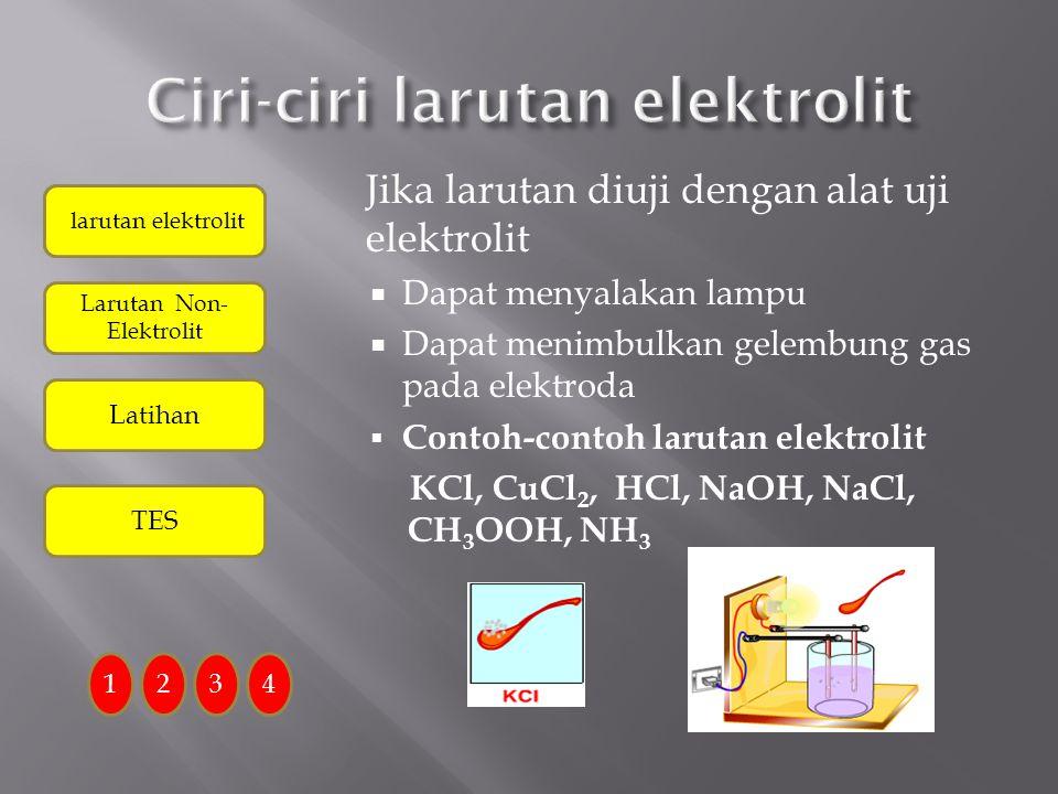 Ciri-ciri larutan elektrolit