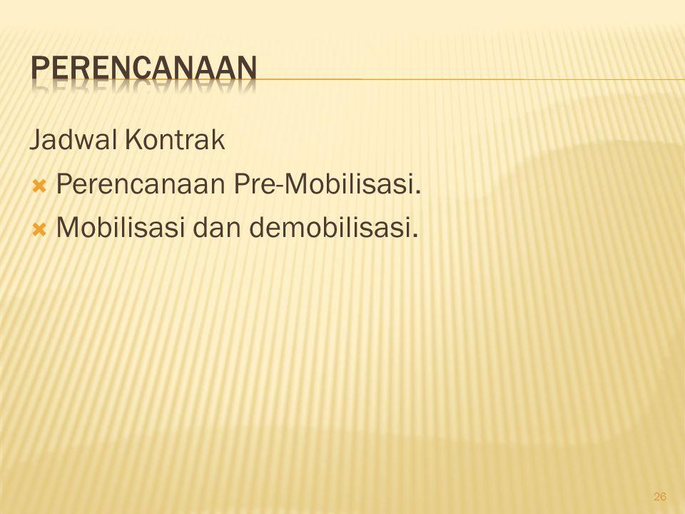 Perencanaan Jadwal Kontrak Perencanaan Pre-Mobilisasi.
