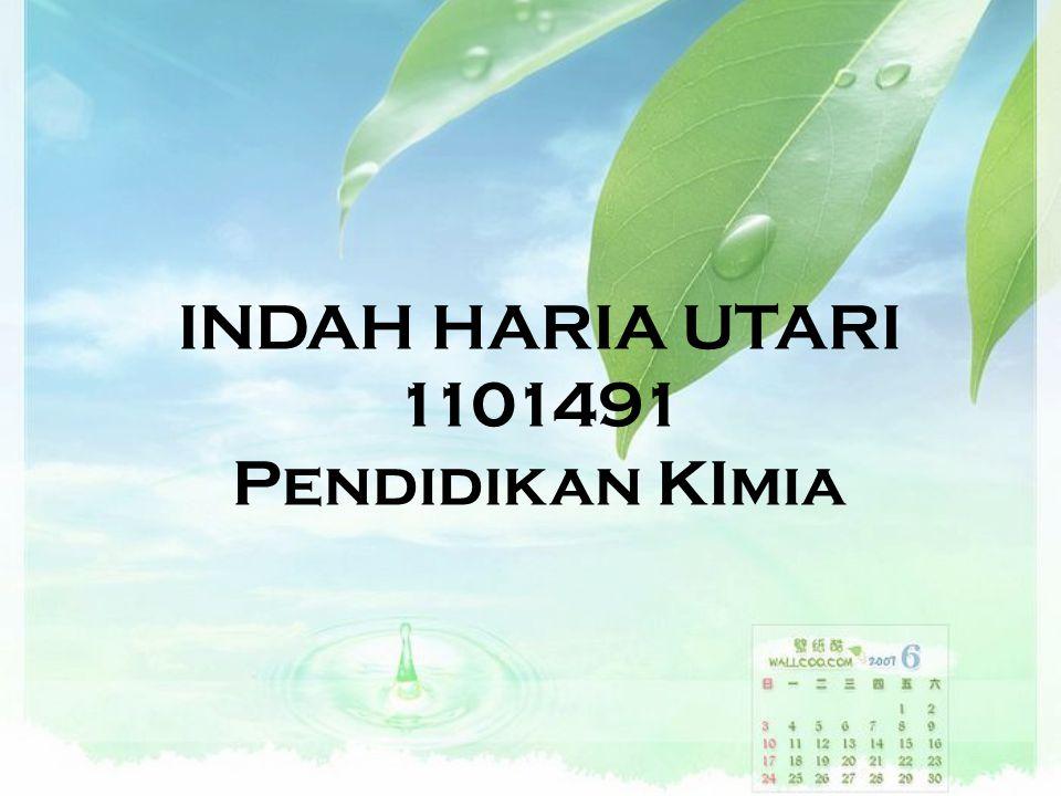 INDAH HARIA UTARI 1101491 Pendidikan KImia