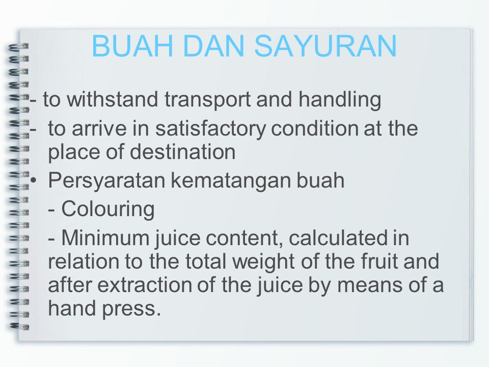 BUAH DAN SAYURAN - to withstand transport and handling