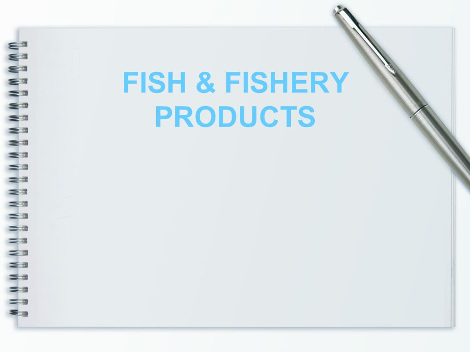 FISH & FISHERY PRODUCTS