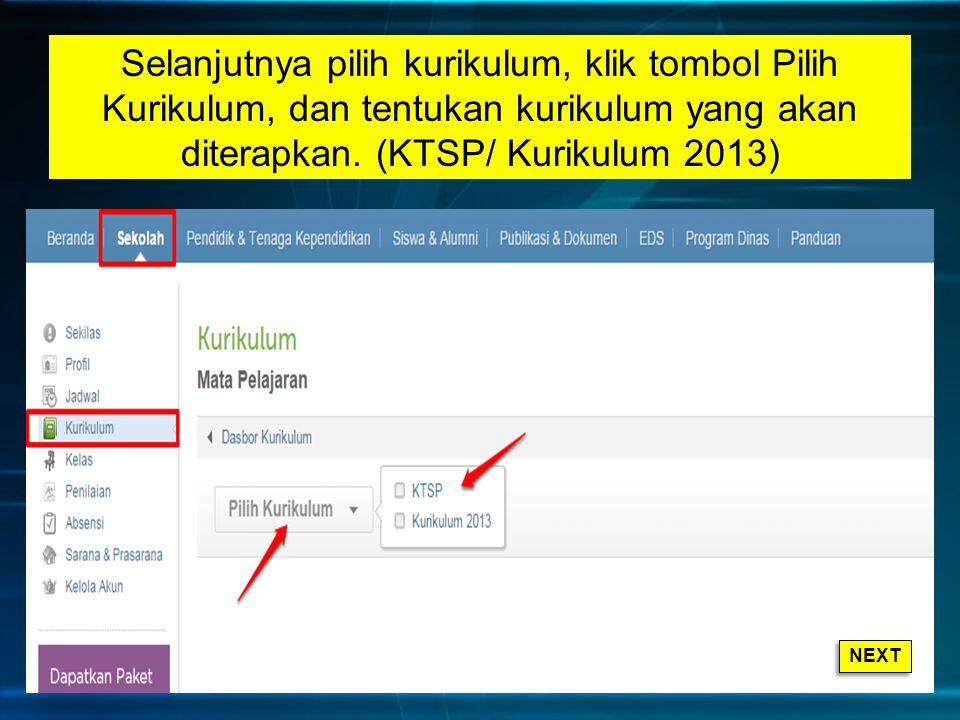 Selanjutnya pilih kurikulum, klik tombol Pilih Kurikulum, dan tentukan kurikulum yang akan diterapkan. (KTSP/ Kurikulum 2013)