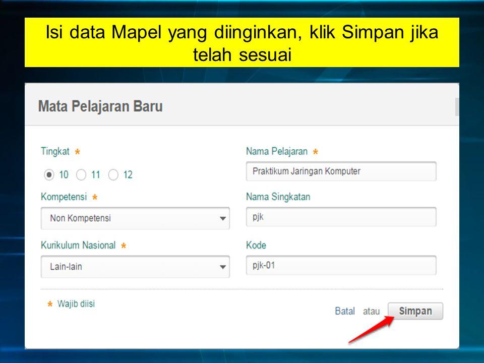 Isi data Mapel yang diinginkan, klik Simpan jika telah sesuai