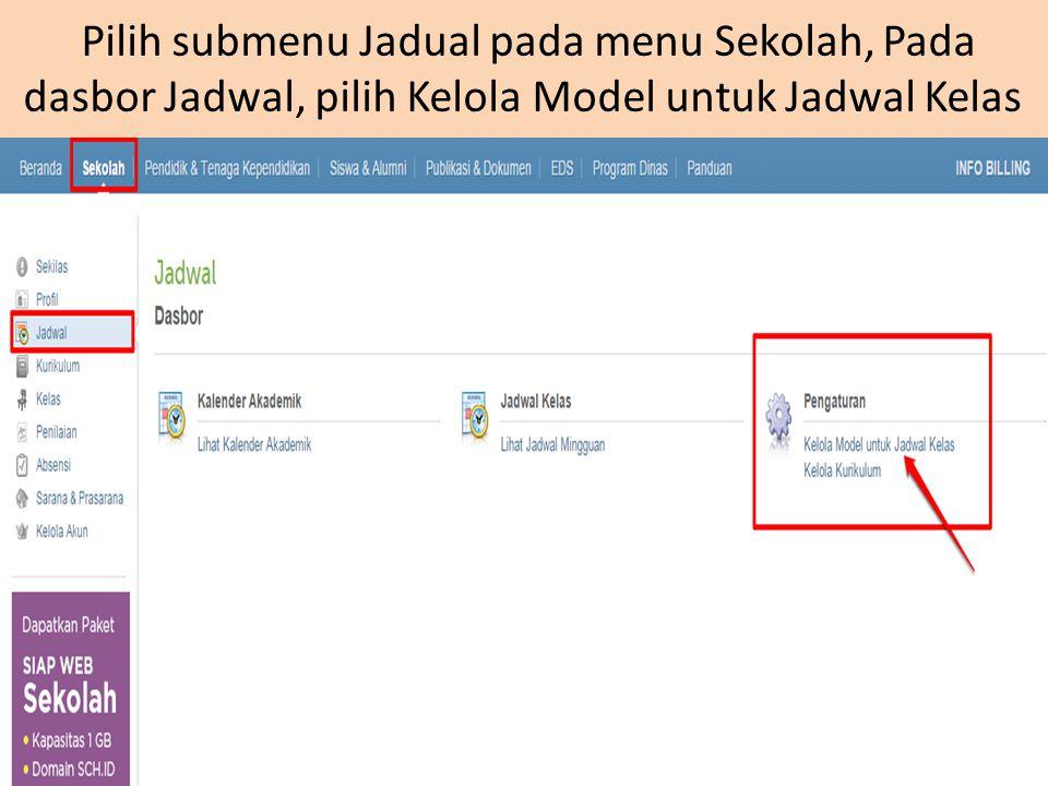Pilih submenu Jadual pada menu Sekolah, Pada dasbor Jadwal, pilih Kelola Model untuk Jadwal Kelas