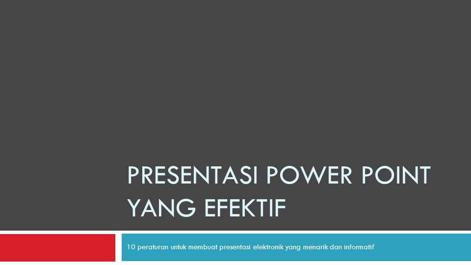 PRESENTASI POWER POINT YANG EFEKTIF