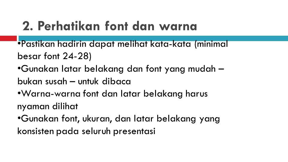 2. Perhatikan font dan warna