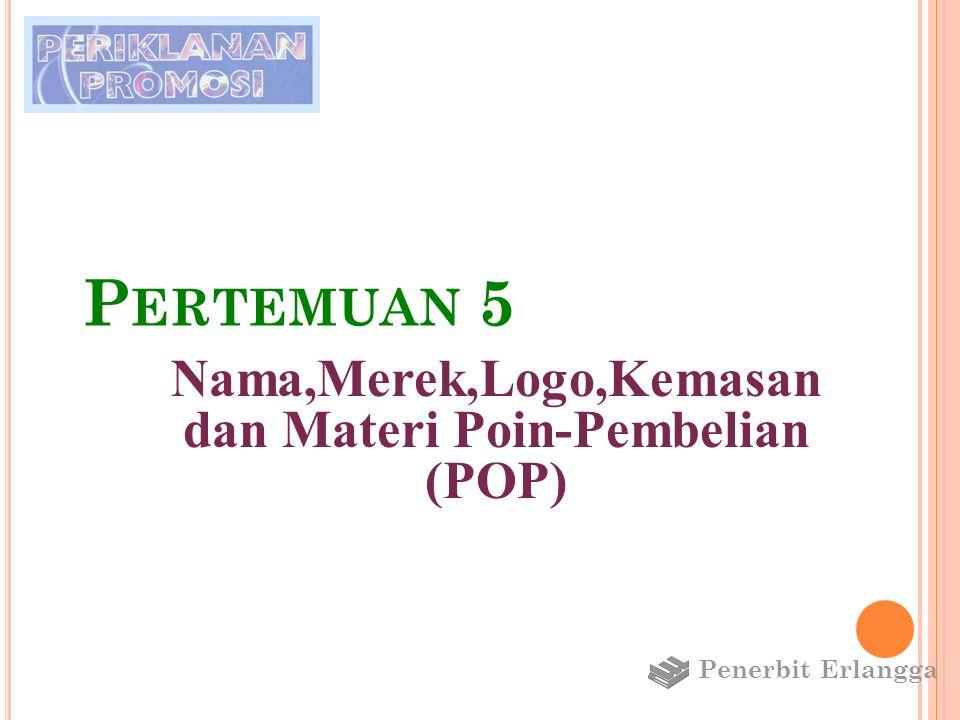 Nama,Merek,Logo,Kemasan dan Materi Poin-Pembelian (POP)