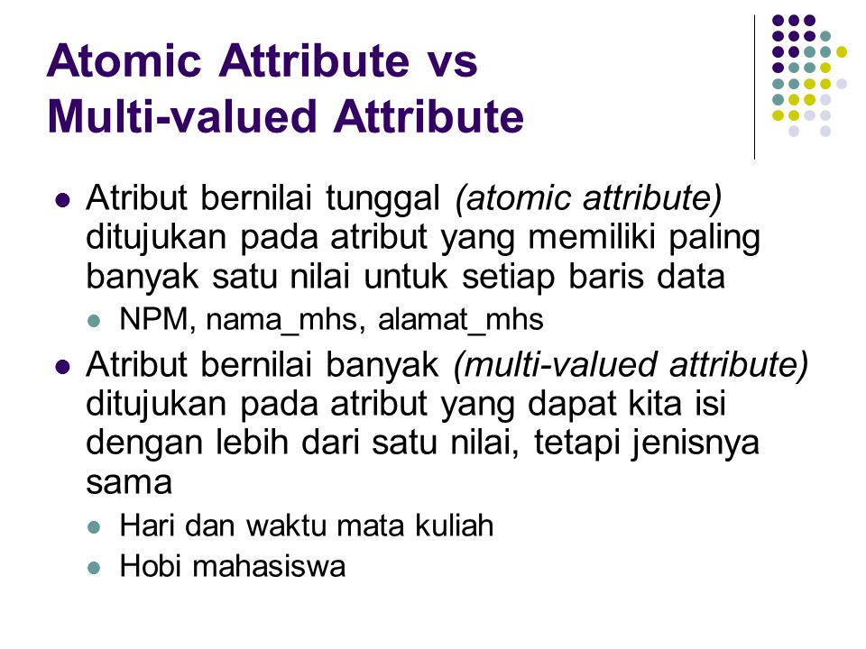 Atomic Attribute vs Multi-valued Attribute