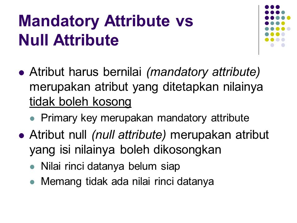 Mandatory Attribute vs Null Attribute