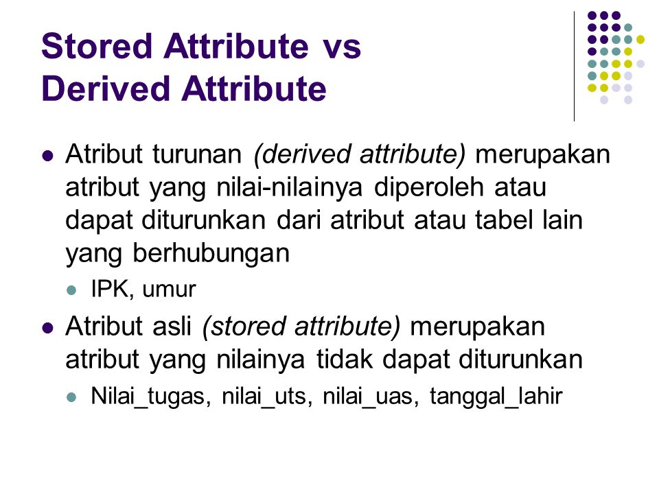 Stored Attribute vs Derived Attribute