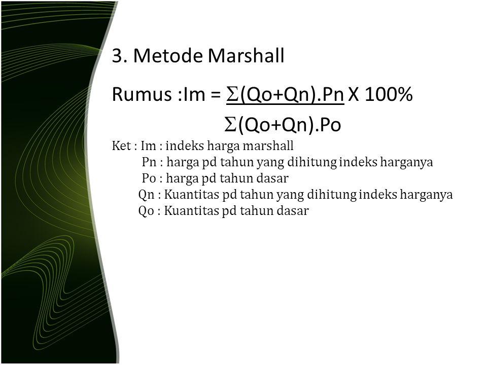 Rumus :Im = (Qo+Qn).Pn X 100% (Qo+Qn).Po